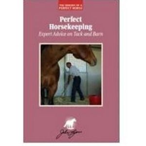 Perfect Horsekeeping: Expert Advice on Tack and Barn