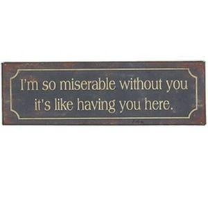 Upper Deck Miserable Sign
