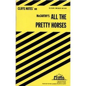 Cliffs Notes on McCarthy's All the Pretty Horses